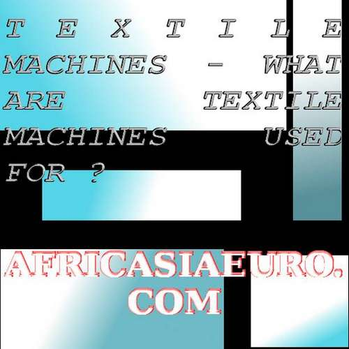 What are #textilemachines used for http://africasiaeuro.com #... on Twitpic